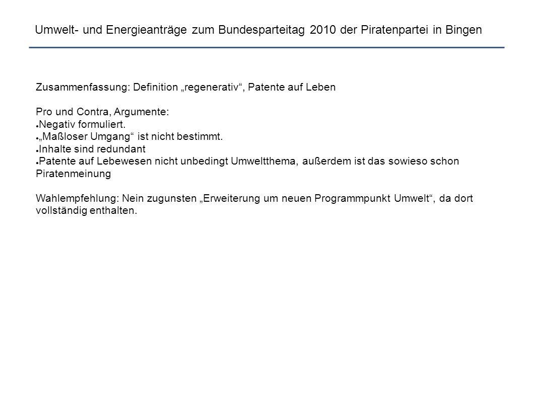 """Umwelt- und Energieanträge zum Bundesparteitag 2010 der Piratenpartei in Bingen Zusammenfassung: Definition """"regenerativ"""", Patente auf Leben Pro und C"""