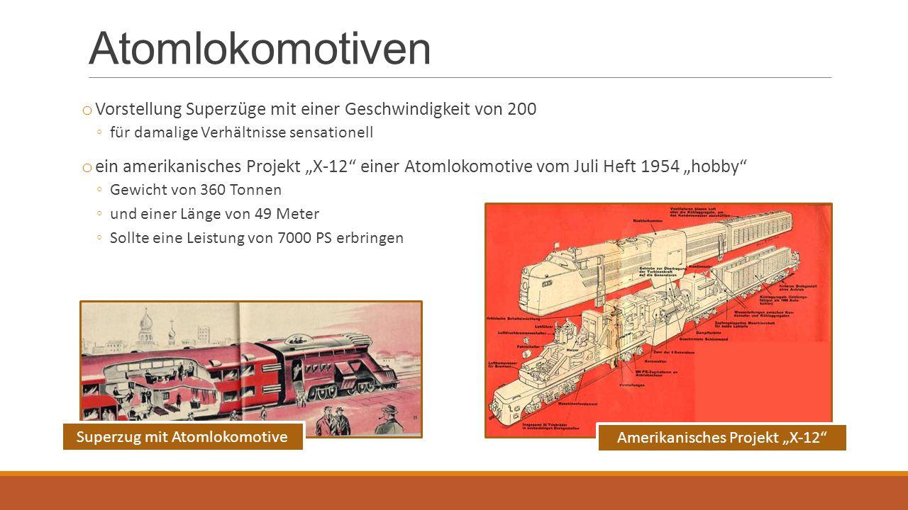 """Atomlokomotiven o Vorstellung Superzüge mit einer Geschwindigkeit von 200 ◦für damalige Verhältnisse sensationell o ein amerikanisches Projekt """"X-12"""""""
