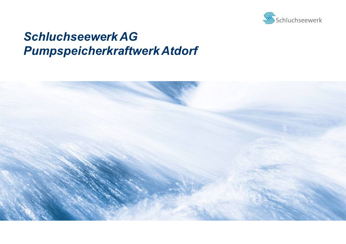 Neubauprojekt Pumpspeicherkraftwerk Atdorf