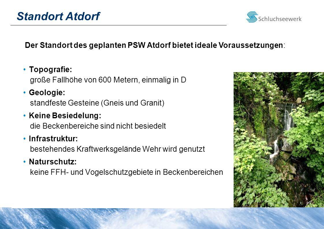 Standort Atdorf Topografie: große Fallhöhe von 600 Metern, einmalig in D Geologie: standfeste Gesteine (Gneis und Granit) Keine Besiedelung: die Becke