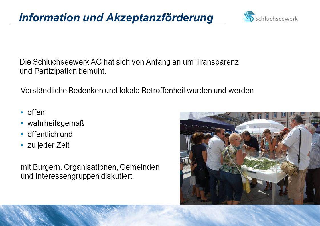 Information und Akzeptanzförderung Die Schluchseewerk AG hat sich von Anfang an um Transparenz und Partizipation bemüht. Verständliche Bedenken und lo