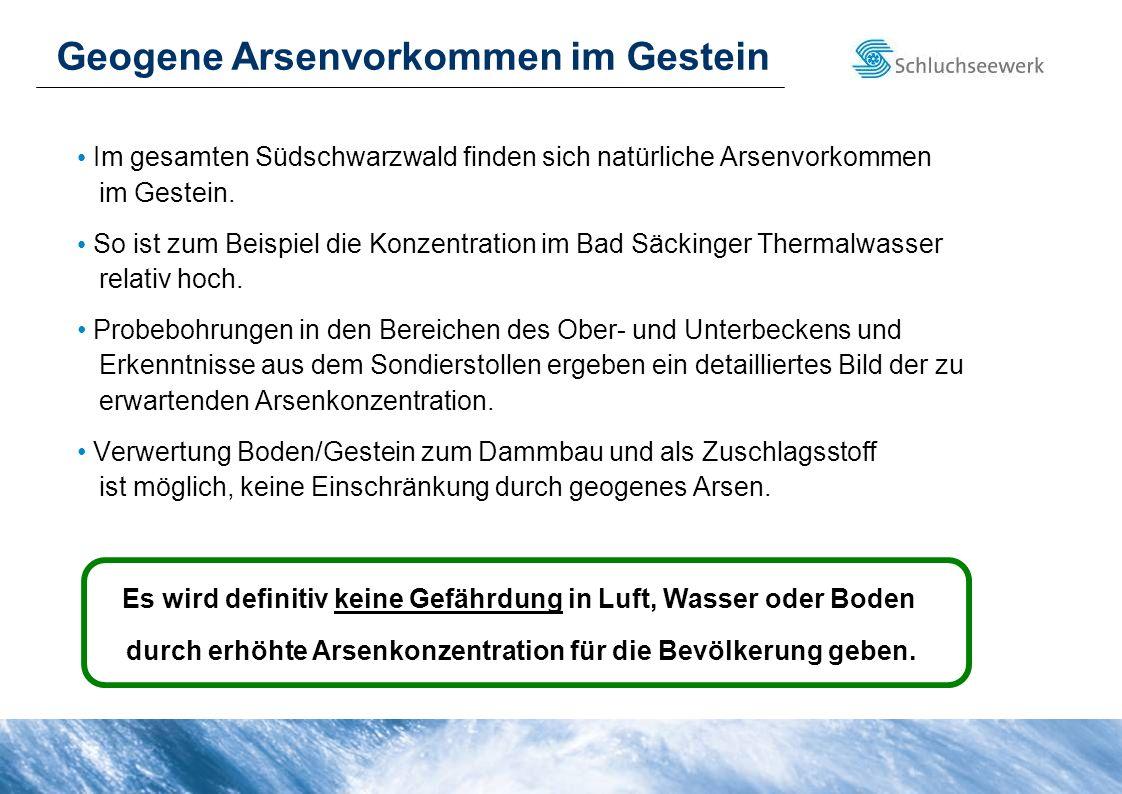 Im gesamten Südschwarzwald finden sich natürliche Arsenvorkommen im Gestein. So ist zum Beispiel die Konzentration im Bad Säckinger Thermalwasser rela