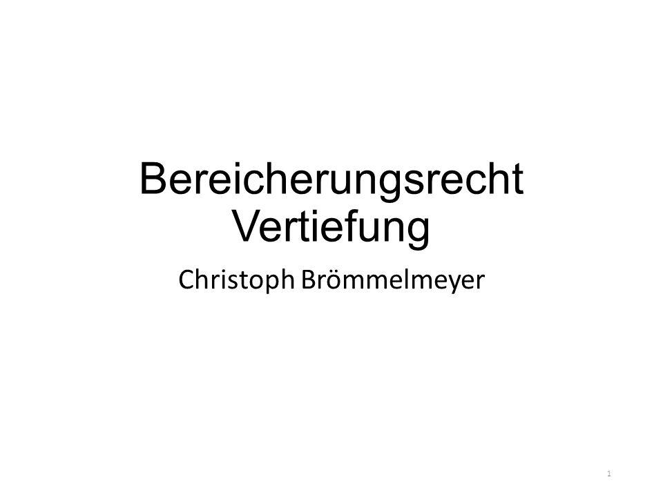 Bereicherungsrecht Vertiefung Christoph Brömmelmeyer 1