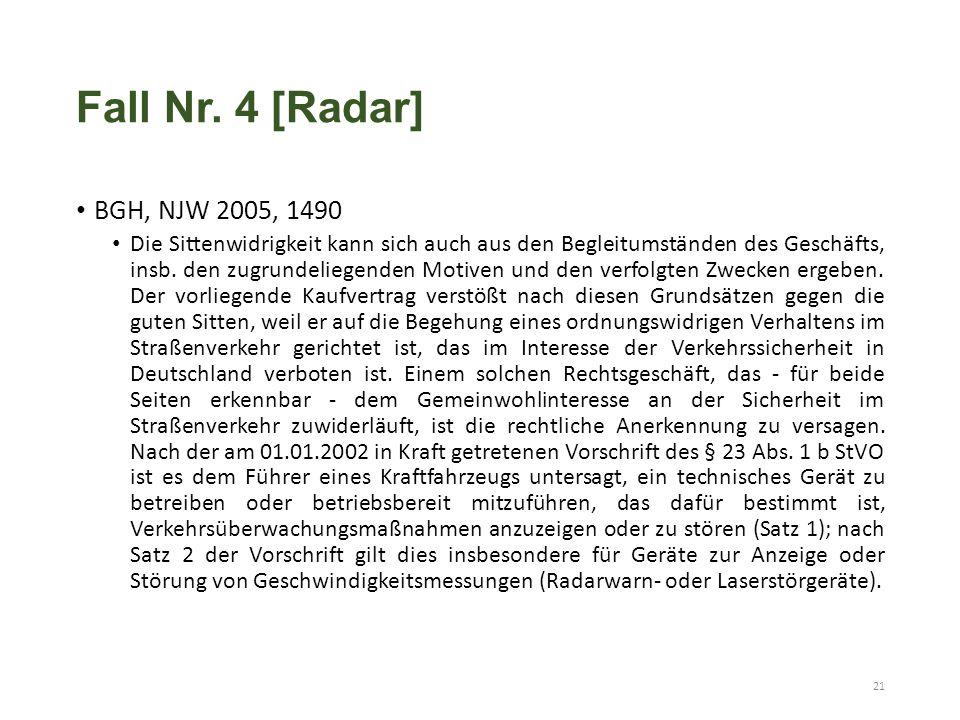 Fall Nr. 4 [Radar] BGH, NJW 2005, 1490 Die Sittenwidrigkeit kann sich auch aus den Begleitumständen des Geschäfts, insb. den zugrundeliegenden Motiven