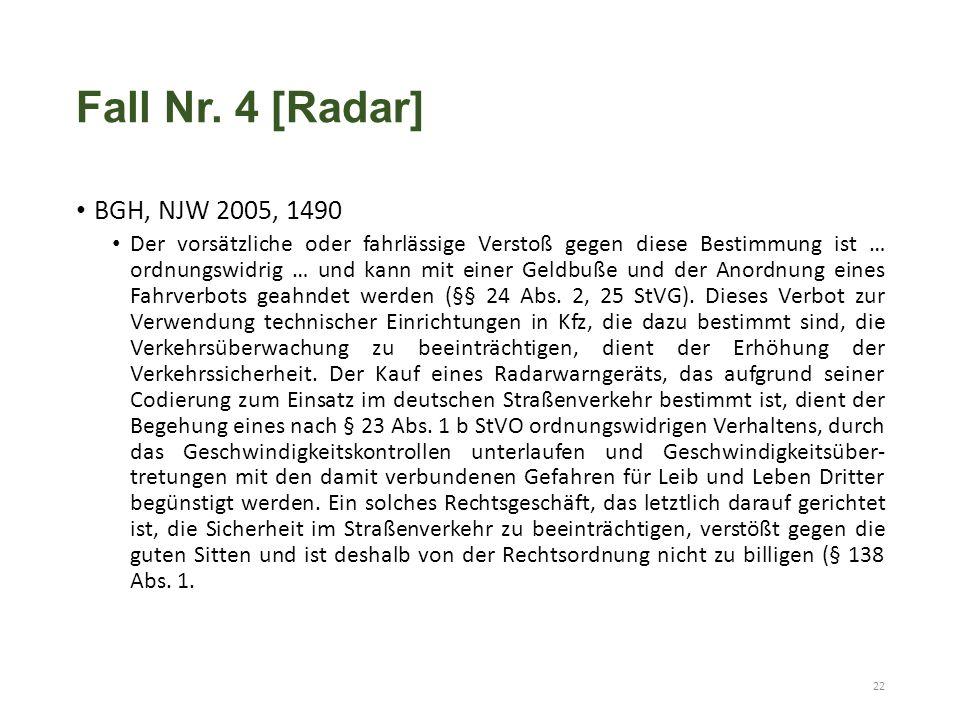 Fall Nr. 4 [Radar] BGH, NJW 2005, 1490 Der vorsätzliche oder fahrlässige Verstoß gegen diese Bestimmung ist … ordnungswidrig … und kann mit einer Geld