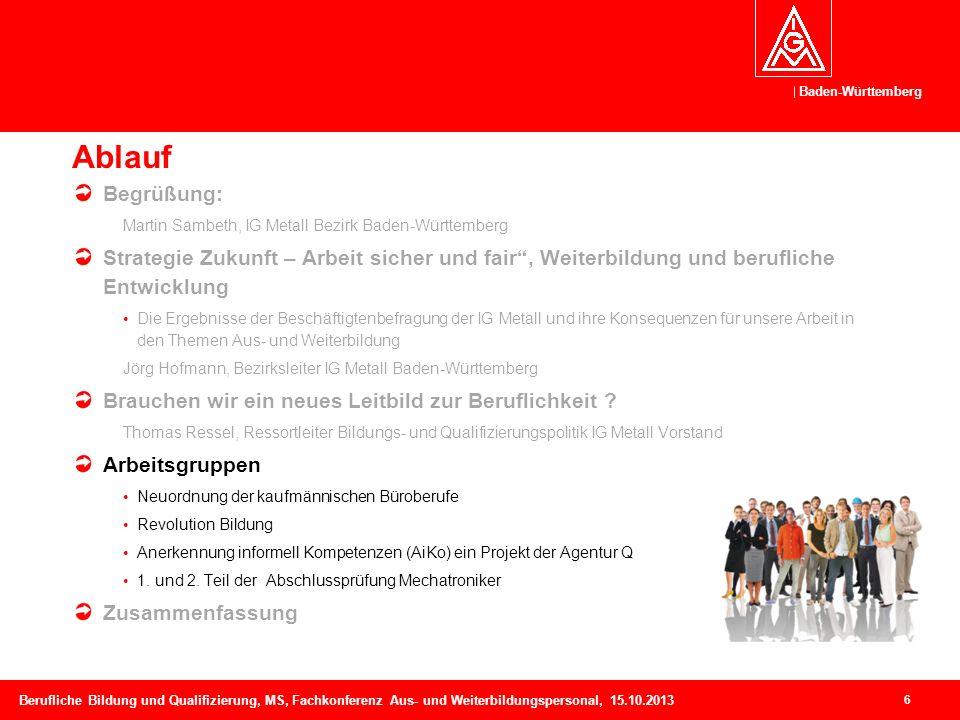 Baden-Württemberg 7 Berufliche Bildung und Qualifizierung, MS, Fachkonferenz Aus- und Weiterbildungspersonal, 15.10.2013 Arbeitsgruppen Neuordnung der kaufmännischen Büroberufe, kl.