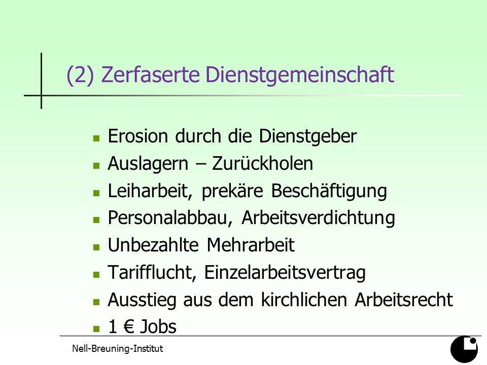 (2) Zerfaserte Dienstgemeinschaft Erosion durch die Dienstgeber Auslagern – Zurückholen Leiharbeit, prekäre Beschäftigung Personalabbau, Arbeitsverdic