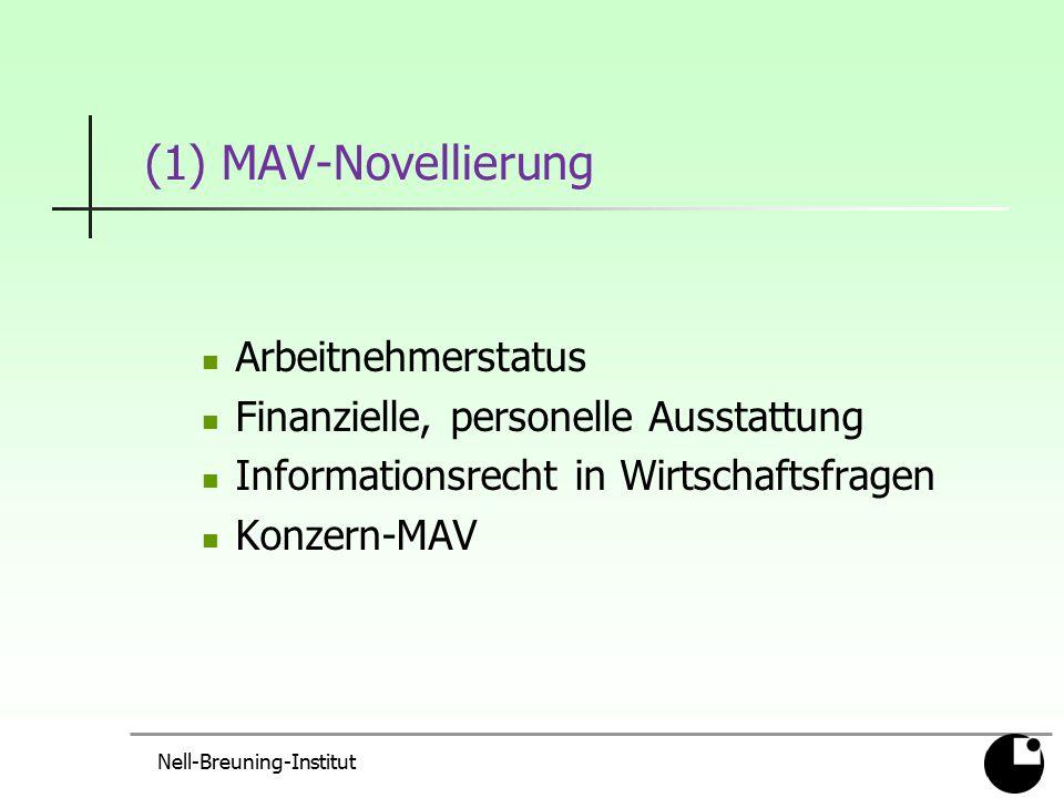 (1) MAV-Novellierung Arbeitnehmerstatus Finanzielle, personelle Ausstattung Informationsrecht in Wirtschaftsfragen Konzern-MAV Nell-Breuning-Institut