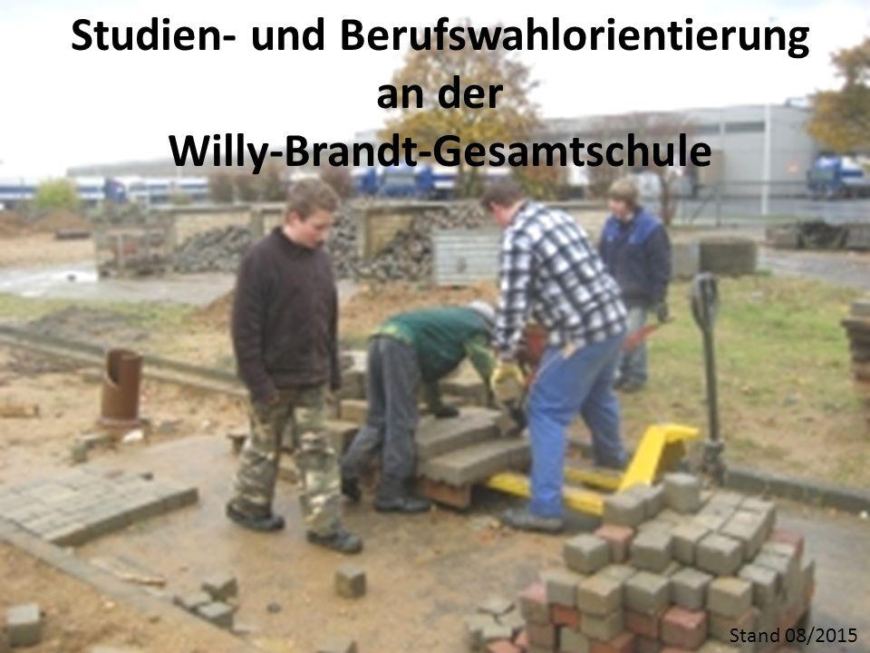 1 Stand 08/2015 Studien- und Berufswahlorientierung an der Willy-Brandt-Gesamtschule
