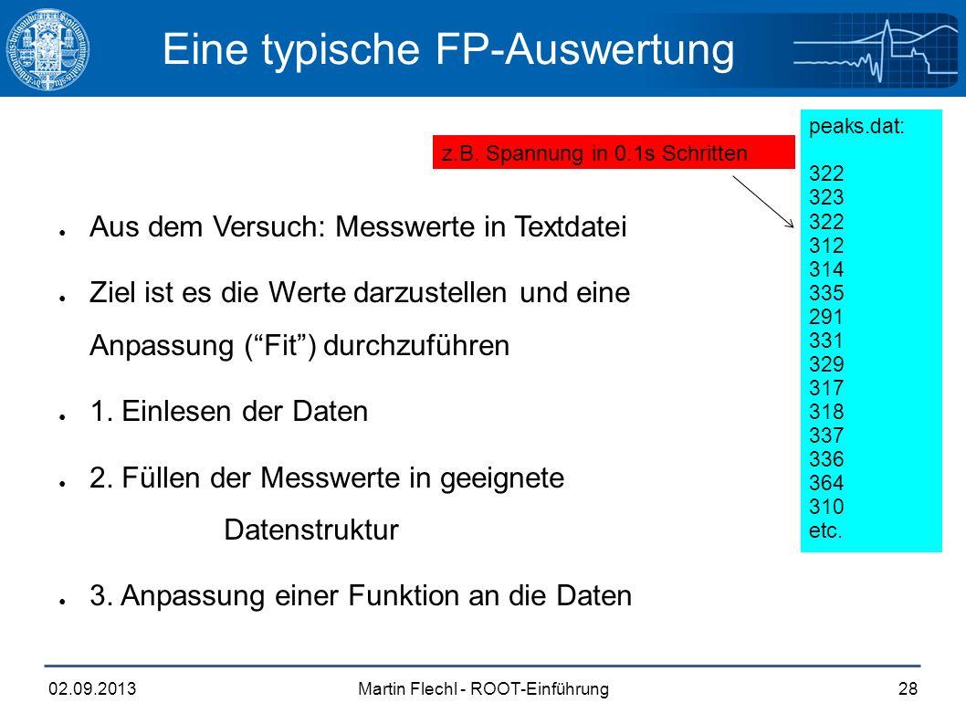 Martin Flechl - ROOT-Einführung02.09.201328 Eine typische FP-Auswertung z.B.