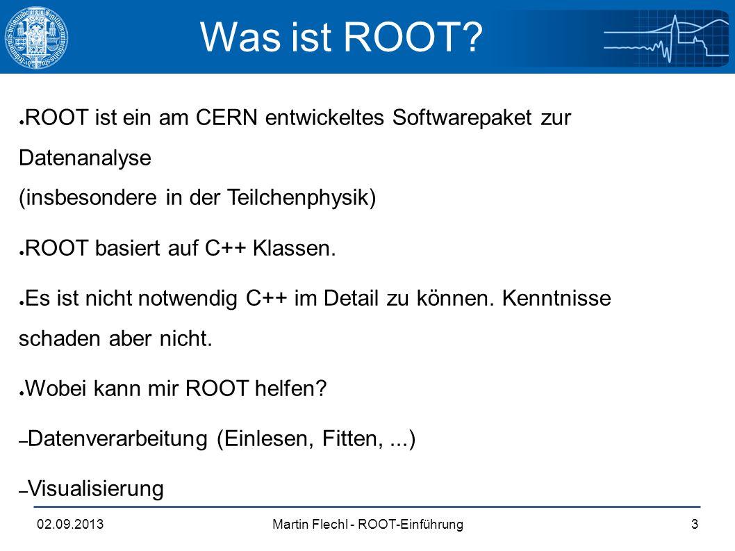 Martin Flechl - ROOT-Einführung02.09.20133 Was ist ROOT.