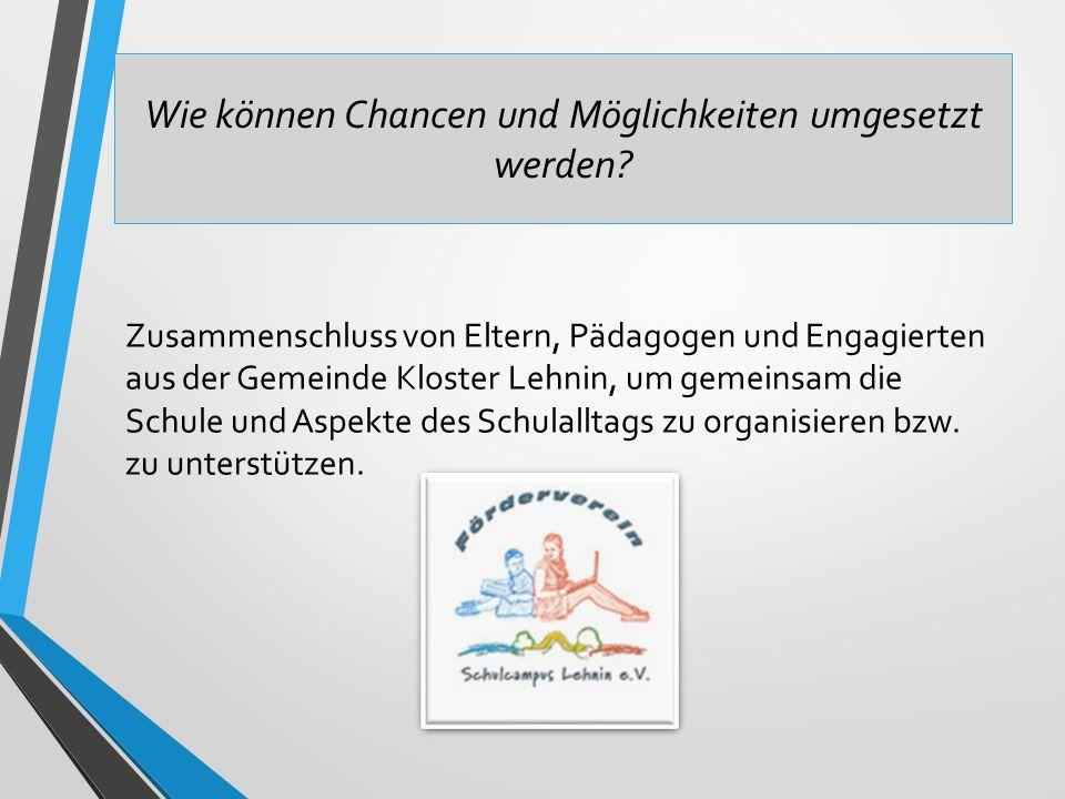 Wie können Chancen und Möglichkeiten umgesetzt werden? Zusammenschluss von Eltern, Pädagogen und Engagierten aus der Gemeinde Kloster Lehnin, um gemei