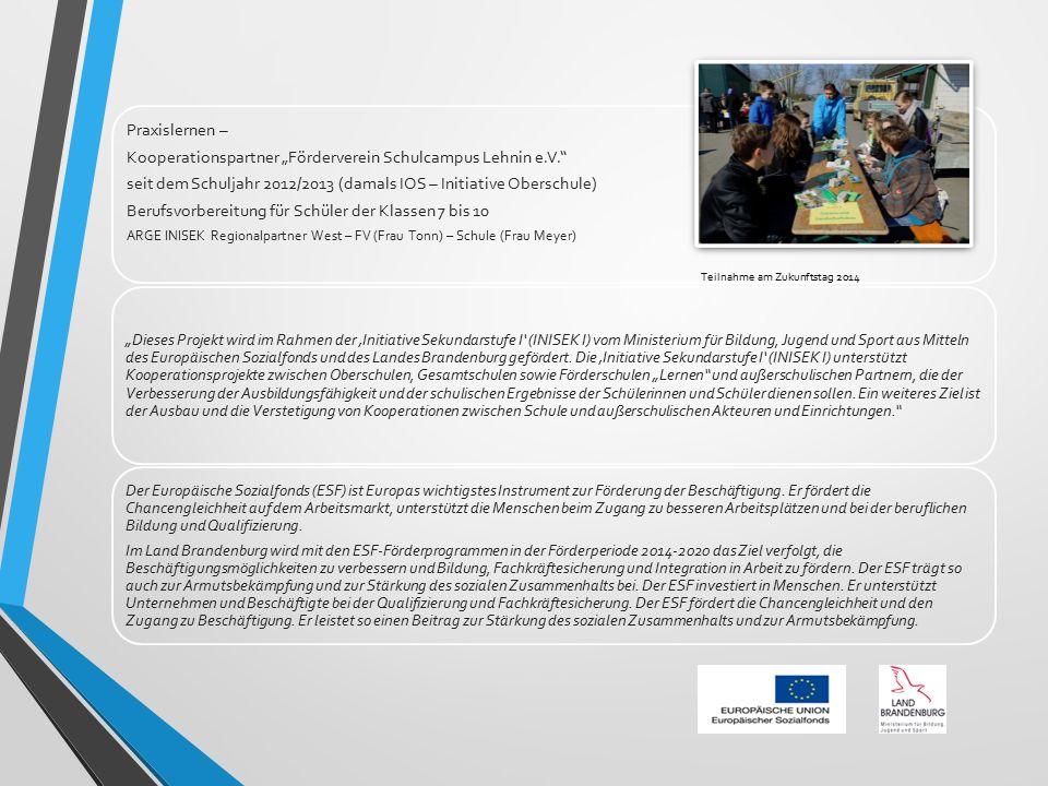 """Praxislernen – Kooperationspartner """"Förderverein Schulcampus Lehnin e.V."""" seit dem Schuljahr 2012/2013 (damals IOS – Initiative Oberschule) Berufsvorb"""