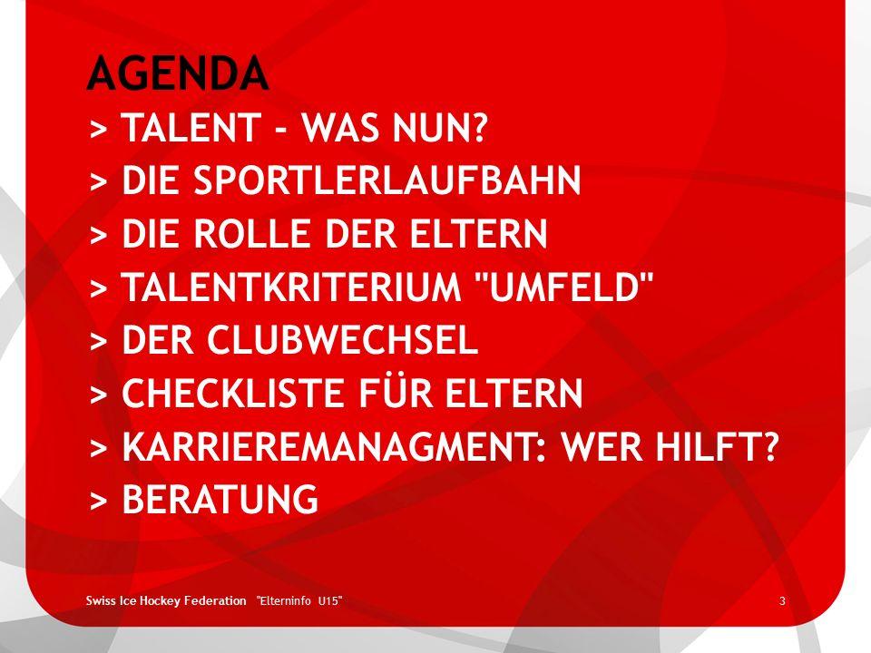Swiss Ice Hockey Federation TALENTENTWICKLUNG AUFTRAG UND ZIELE