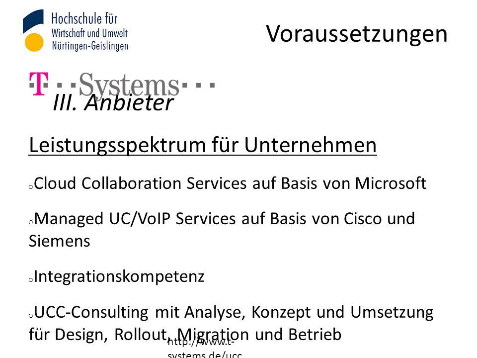 Voraussetzungen III. Anbieter Leistungsspektrum für Unternehmen o Cloud Collaboration Services auf Basis von Microsoft o Managed UC/VoIP Services auf