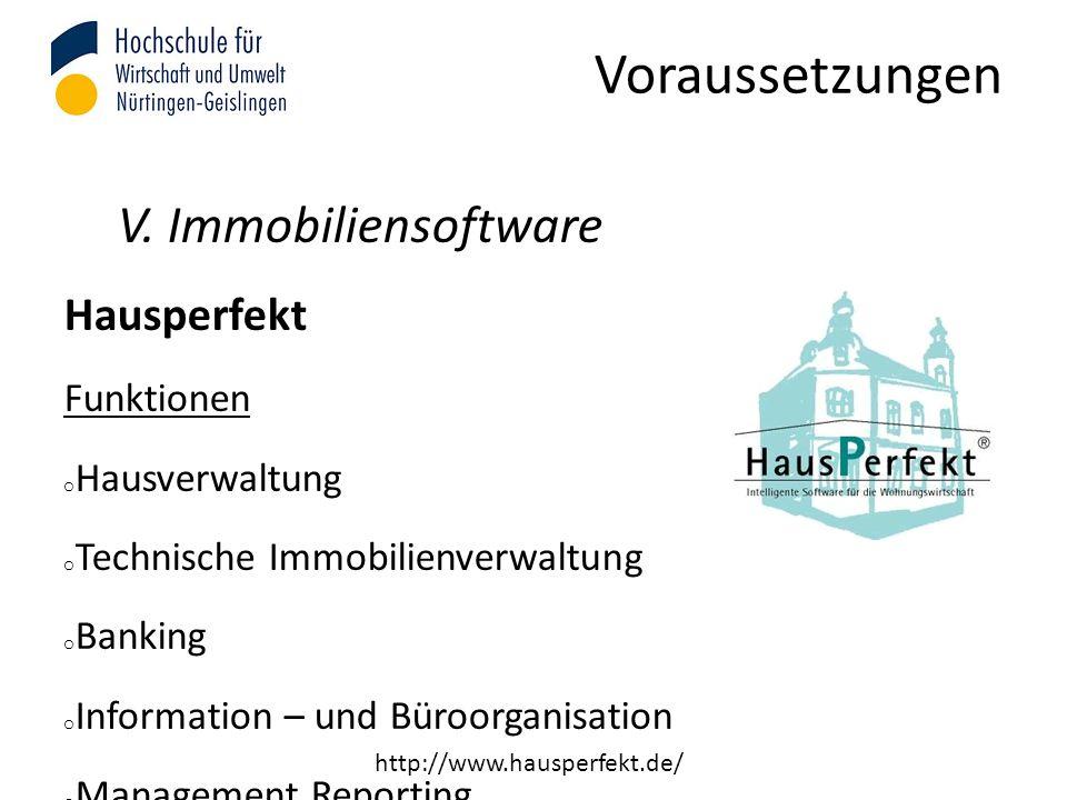 Voraussetzungen V. Immobiliensoftware Hausperfekt Funktionen o Hausverwaltung o Technische Immobilienverwaltung o Banking o Information – und Büroorga