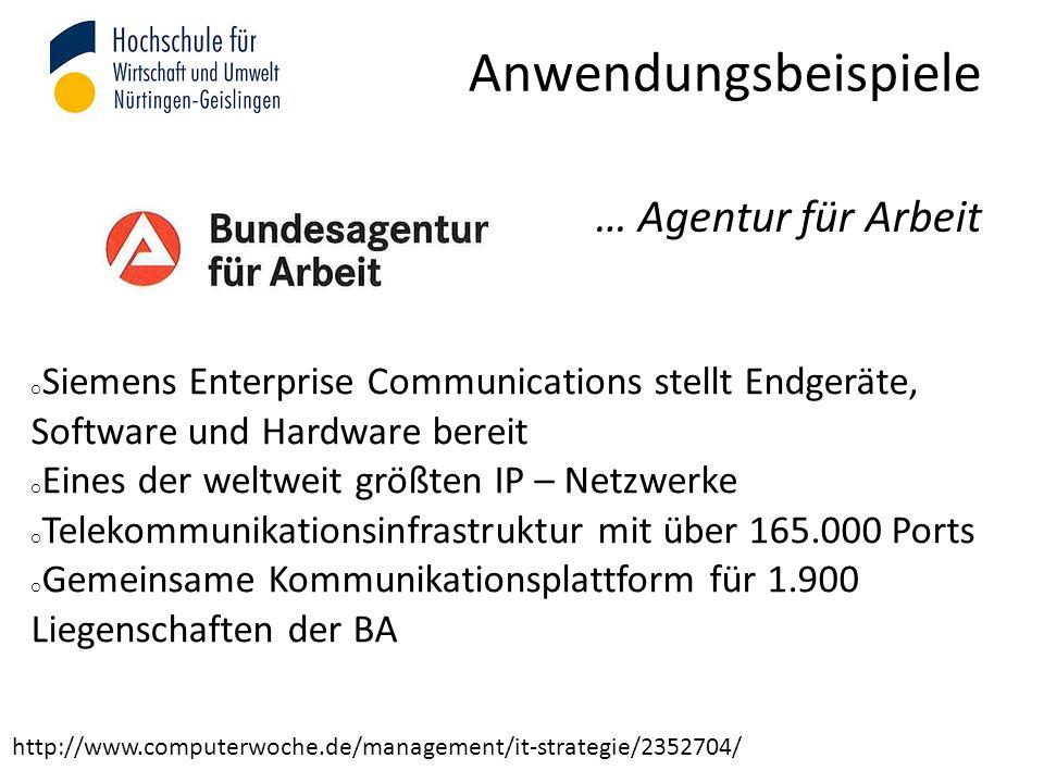 … Agentur für Arbeit o Siemens Enterprise Communications stellt Endgeräte, Software und Hardware bereit o Eines der weltweit größten IP – Netzwerke o Telekommunikationsinfrastruktur mit über 165.000 Ports o Gemeinsame Kommunikationsplattform für 1.900 Liegenschaften der BA http://www.computerwoche.de/management/it-strategie/2352704/