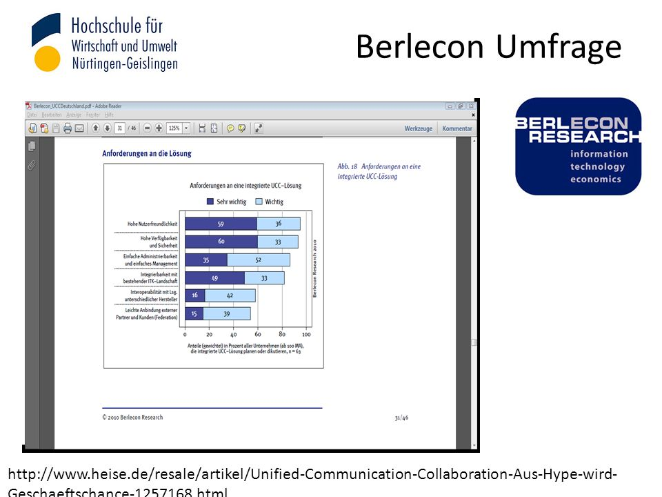 Berlecon Umfrage http://www.heise.de/resale/artikel/Unified-Communication-Collaboration-Aus-Hype-wird- Geschaeftschance-1257168.html