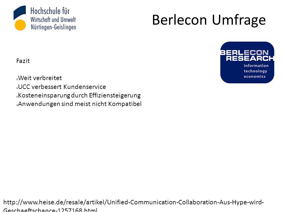 Berlecon Umfrage http://www.heise.de/resale/artikel/Unified-Communication-Collaboration-Aus-Hype-wird- Geschaeftschance-1257168.html Fazit o Weit verbreitet o UCC verbessert Kundenservice o Kosteneinsparung durch Effiziensteigerung o Anwendungen sind meist nicht Kompatibel