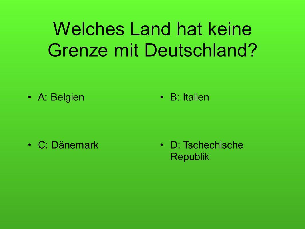 Welches Land hat keine Grenze mit Deutschland.