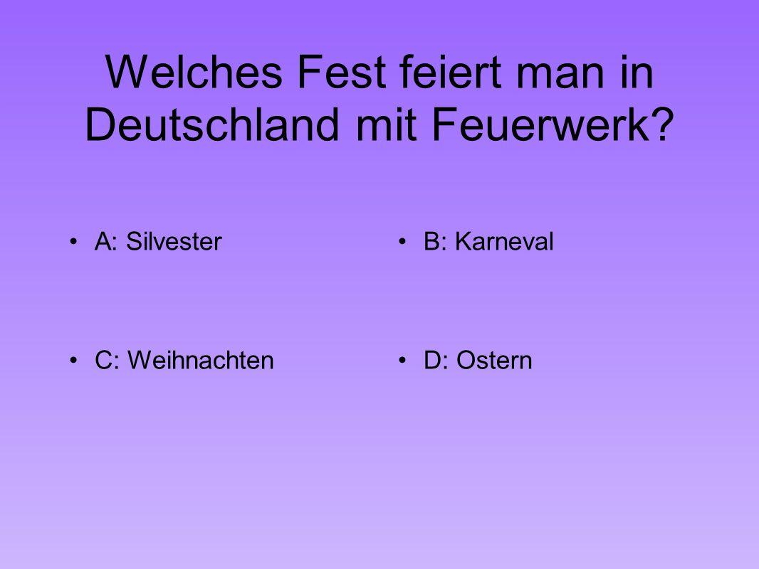 Welches Fest feiert man in Deutschland mit Feuerwerk.