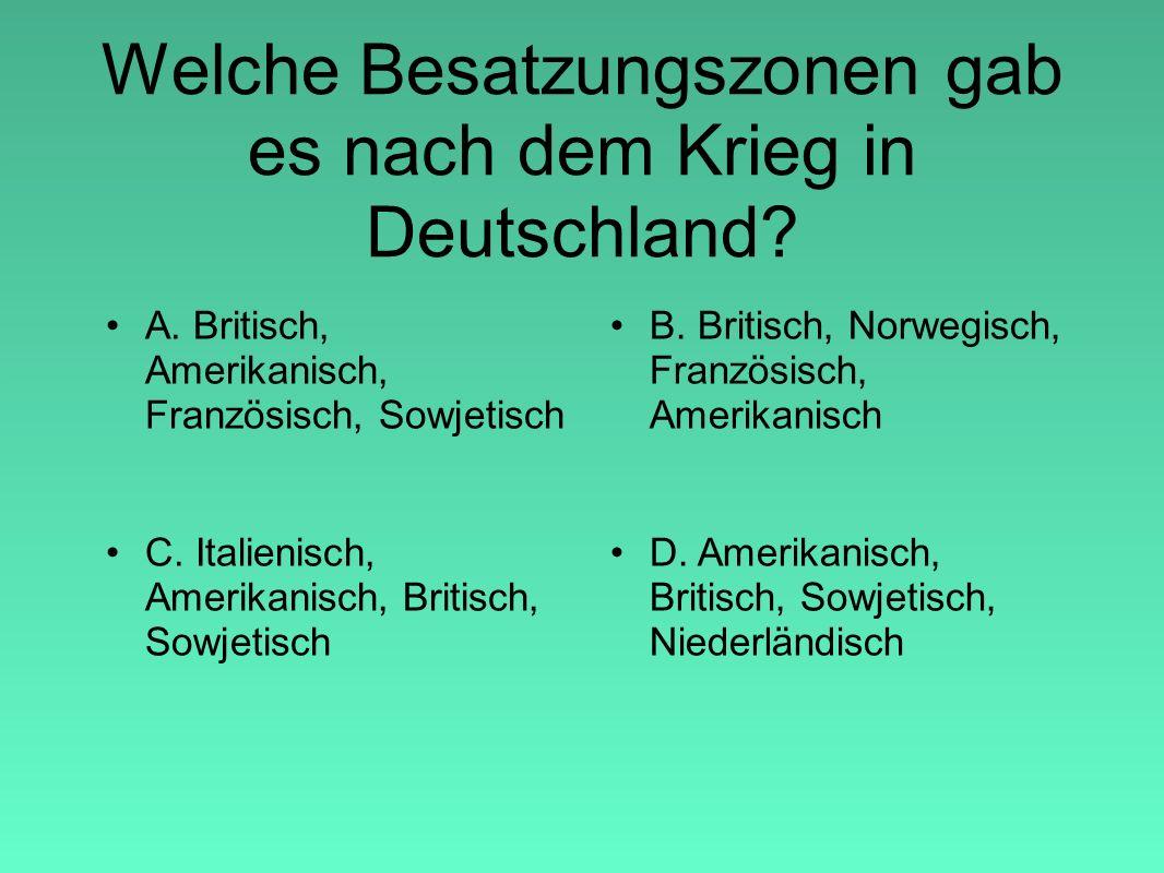 Welche Besatzungszonen gab es nach dem Krieg in Deutschland.