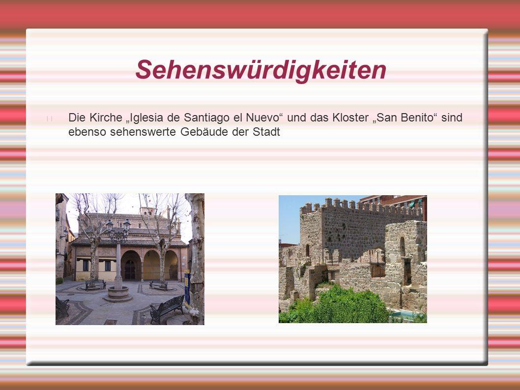 """Sehenswürdigkeiten Die Kirche """"Iglesia de Santiago el Nuevo und das Kloster """"San Benito sind ebenso sehenswerte Gebäude der Stadt"""