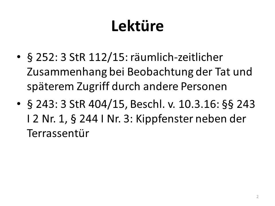 Lektüre § 252: 3 StR 112/15: räumlich-zeitlicher Zusammenhang bei Beobachtung der Tat und späterem Zugriff durch andere Personen § 243: 3 StR 404/15, Beschl.