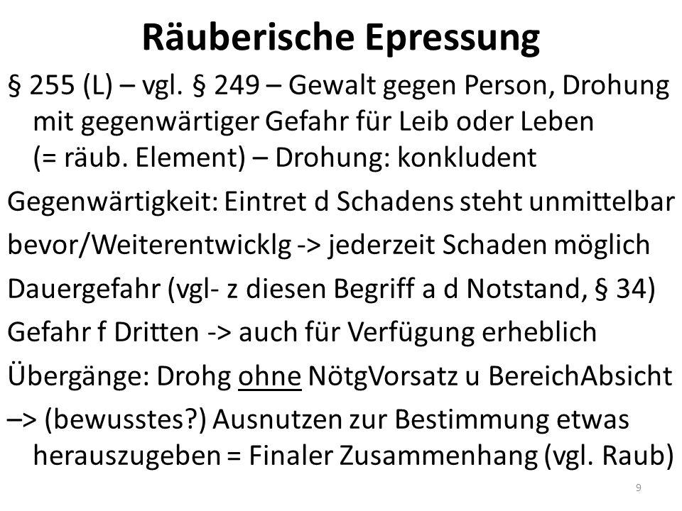 Räuberische Epressung § 255 (L) – vgl.