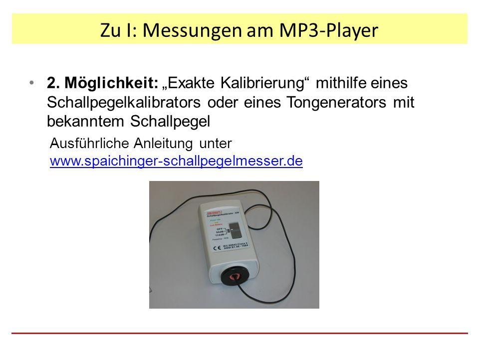"""2. Möglichkeit: """"Exakte Kalibrierung"""" mithilfe eines Schallpegelkalibrators oder eines Tongenerators mit bekanntem Schallpegel Ausführliche Anleitung"""