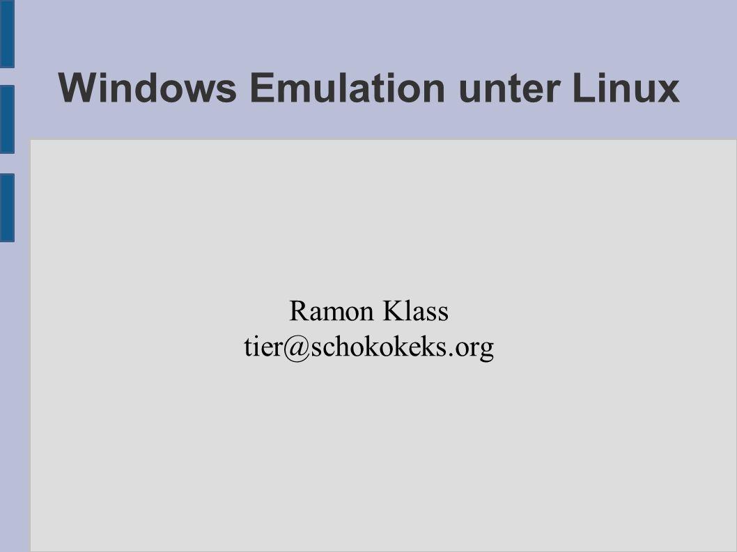 Windows Emulation unter Linux ● Grundlagen ● Geschichte ● Aktuelles ● Probleme ● Zukunft