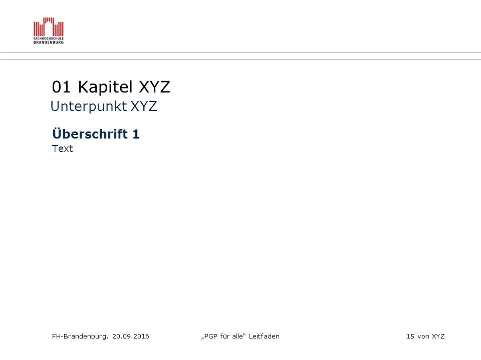 """FH-Brandenburg, 20.09.2016""""PGP für alle Leitfaden15 von XYZ 01 Kapitel XYZ Überschrift 1 Text Unterpunkt XYZ"""