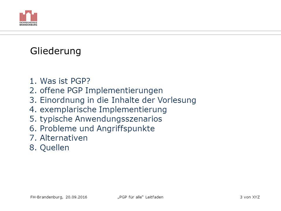 """FH-Brandenburg, 20.09.2016""""PGP für alle Leitfaden3 von XYZ Gliederung 1."""