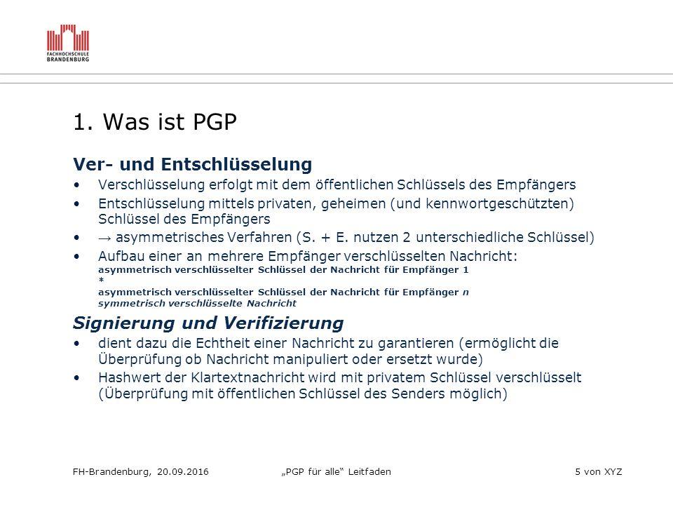 """FH-Brandenburg, 20.09.2016""""PGP für alle Leitfaden5 von XYZ 1."""