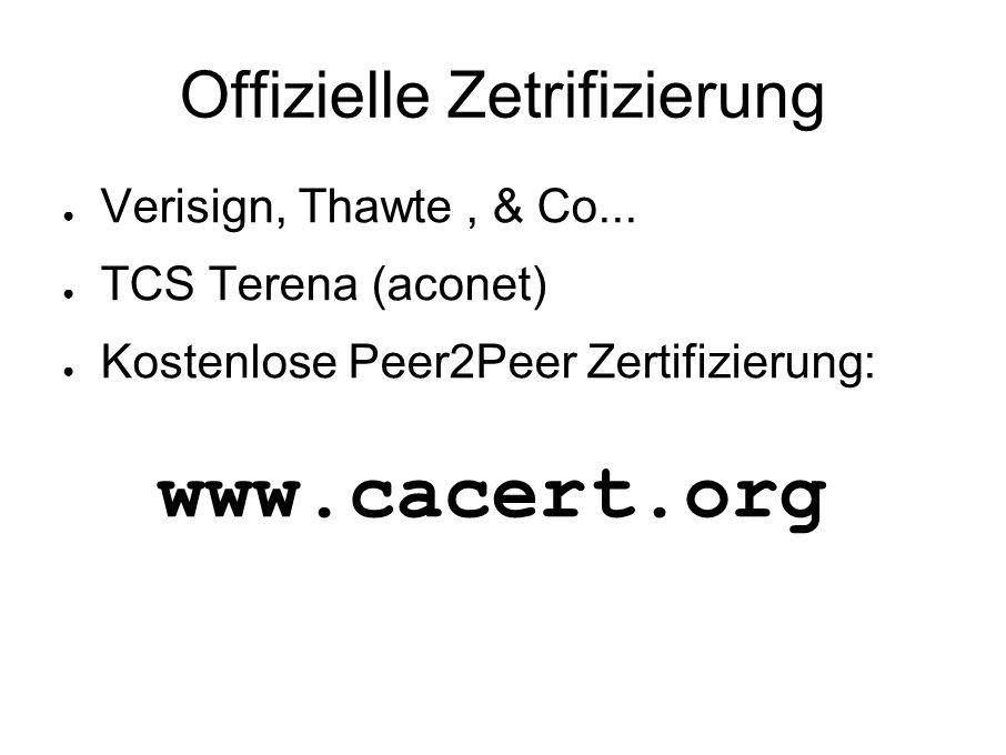 Offizielle Zetrifizierung ● Verisign, Thawte, & Co...