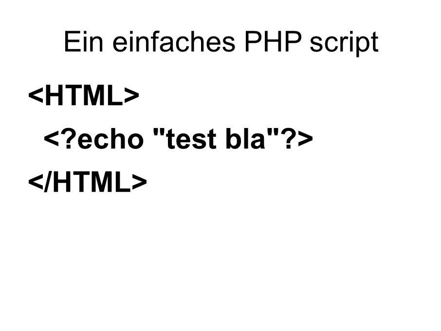 Ein einfaches PHP script