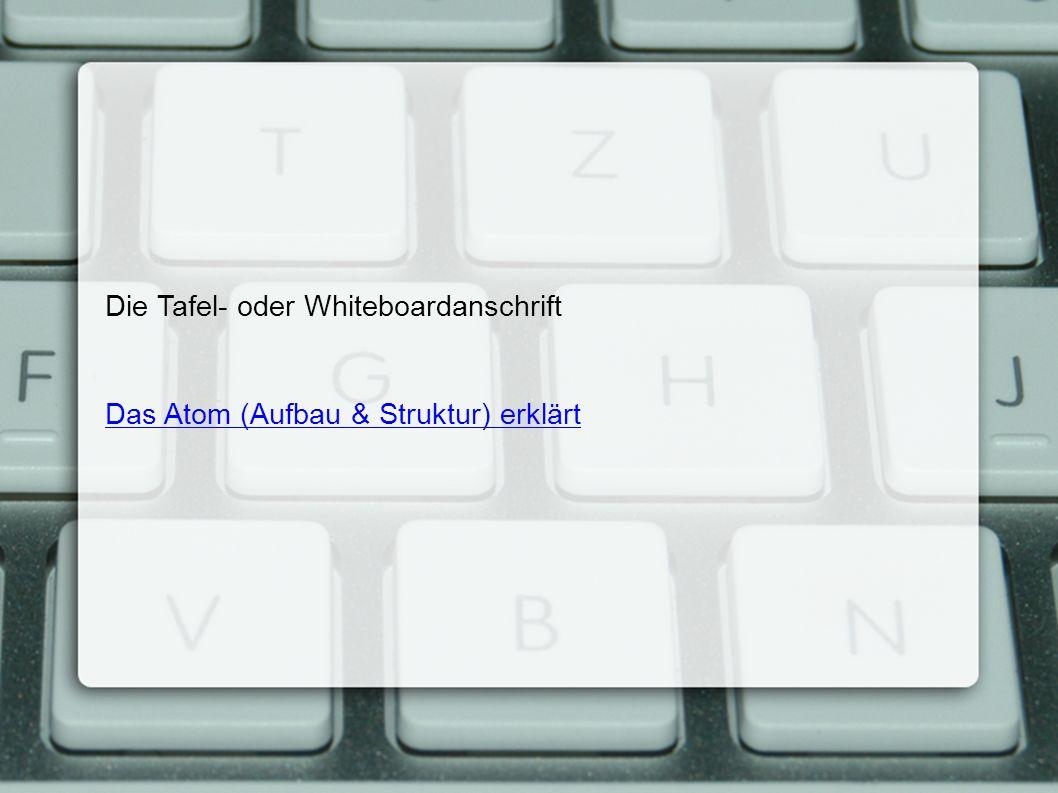 Die Tafel- oder Whiteboardanschrift Das Atom (Aufbau & Struktur) erklärt