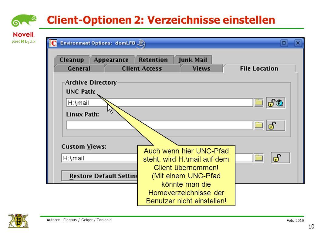 paed M L ® 3.x Feb. 2010 Autoren: Flogaus / Geiger / Tonigold 10 Client-Optionen 2: Verzeichnisse einstellen Auch wenn hier UNC-Pfad steht, wird H:\ma