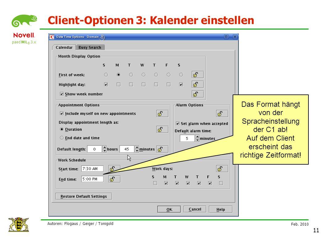 paed M L ® 3.x Feb. 2010 Autoren: Flogaus / Geiger / Tonigold 11 Client-Optionen 3: Kalender einstellen Das Format hängt von der Spracheinstellung der