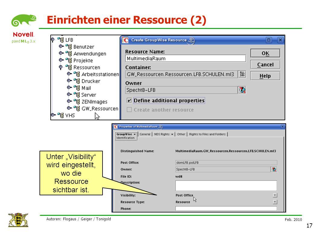 """paed M L ® 3.x Feb. 2010 Autoren: Flogaus / Geiger / Tonigold 17 Einrichten einer Ressource (2) Unter """"Visibility"""" wird eingestellt, wo die Ressource"""