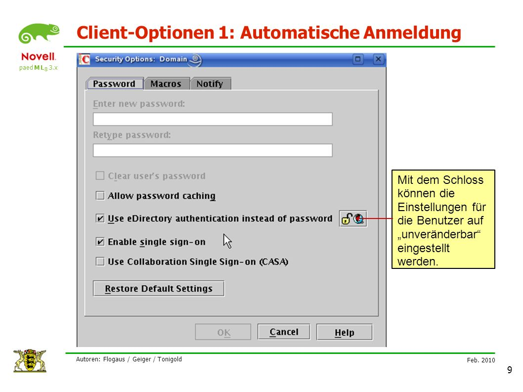 paed M L ® 3.x Feb. 2010 Autoren: Flogaus / Geiger / Tonigold 9 Client-Optionen 1: Automatische Anmeldung Mit dem Schloss können die Einstellungen für