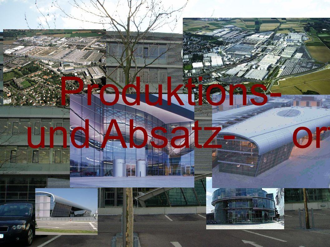 Produktions- und Absatz- orte