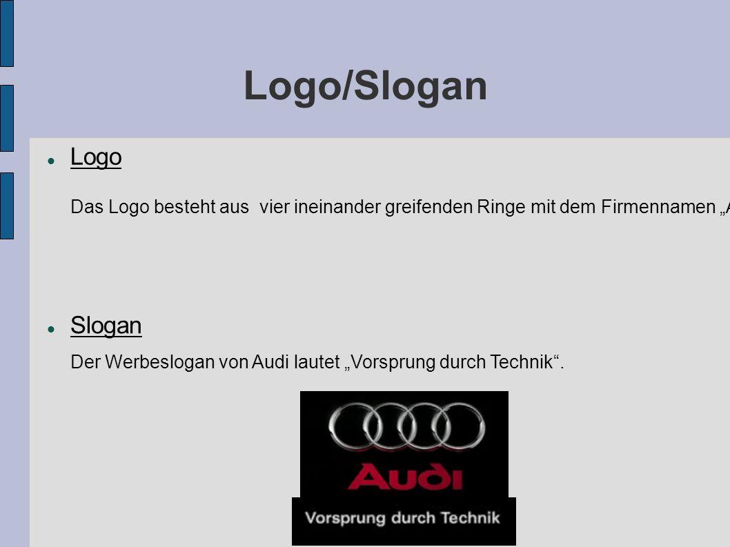 """Logo/Slogan Logo Das Logo besteht aus vier ineinander greifenden Ringe mit dem Firmennamen """"Audi darunter stehend."""