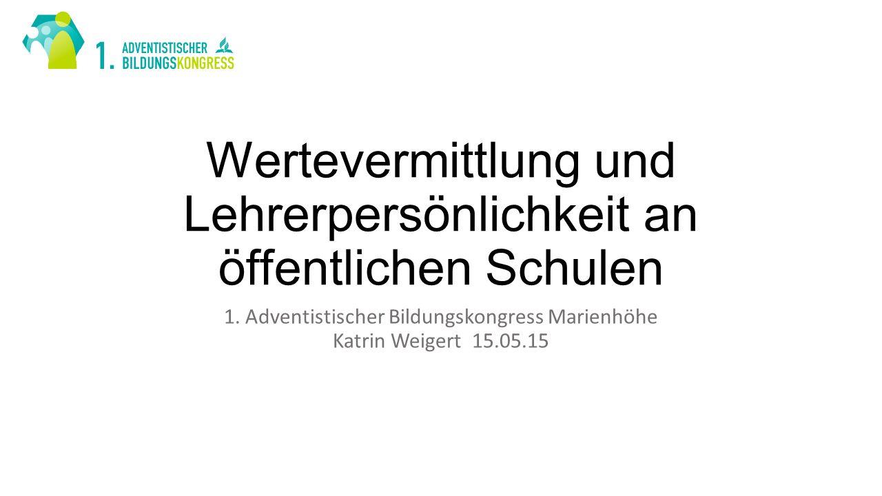 Wertevermittlung und Lehrerpersönlichkeit an öffentlichen Schulen 1.