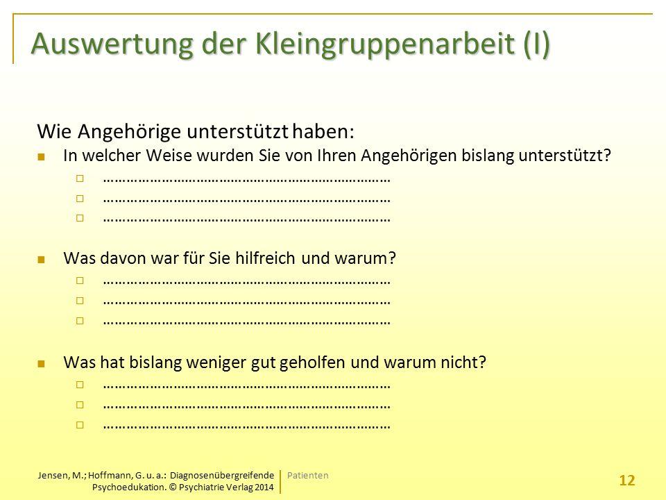 Jensen, M.; Hoffmann, G. u. a.: Diagnosenübergreifende Psychoedukation. © Psychiatrie Verlag 2014 Auswertung der Kleingruppenarbeit (I) Wie Angehörige
