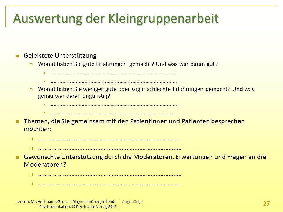 Jensen, M.; Hoffmann, G. u. a.: Diagnosenübergreifende Psychoedukation. © Psychiatrie Verlag 2014 Auswertung der Kleingruppenarbeit Geleistete Unterst