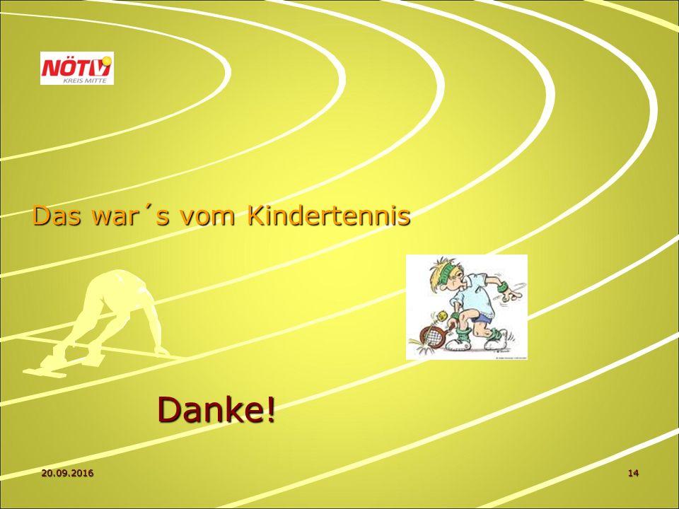 20.09.201614 Das war´s vom Kindertennis Danke!