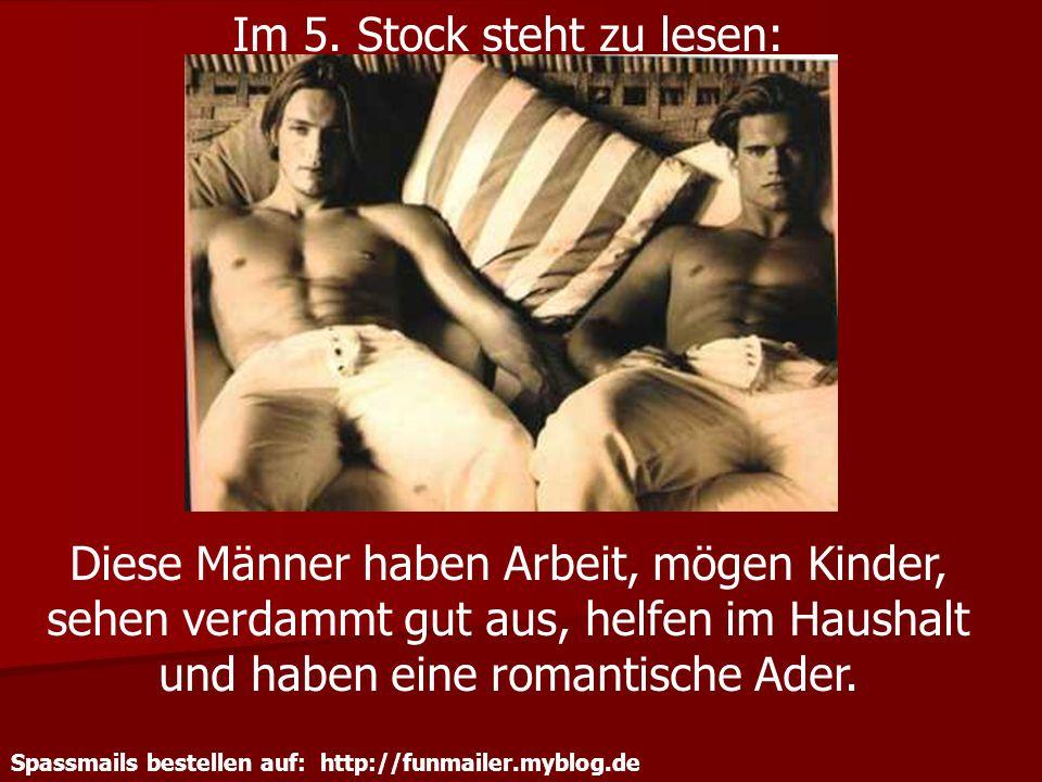 Spassmails bestellen auf: http://funmailer.myblog.de Im 5. Stock steht zu lesen: Diese Männer haben Arbeit, mögen Kinder, sehen verdammt gut aus, helf