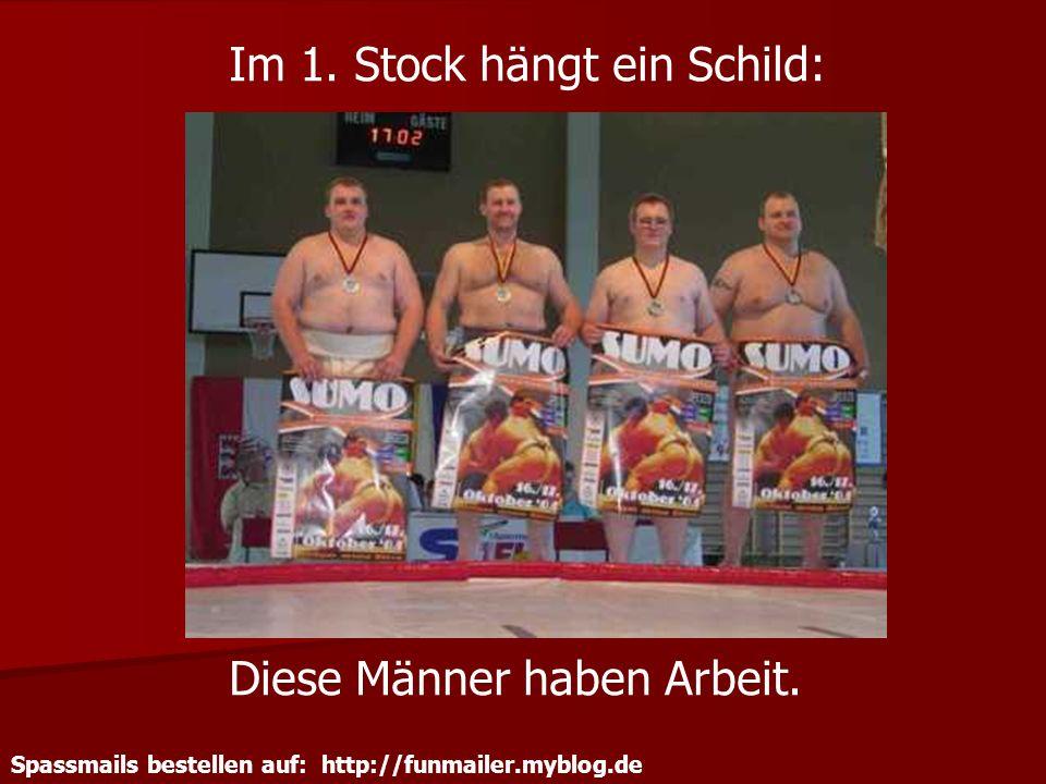 Spassmails bestellen auf: http://funmailer.myblog.de Im 1. Stock hängt ein Schild: Diese Männer haben Arbeit.