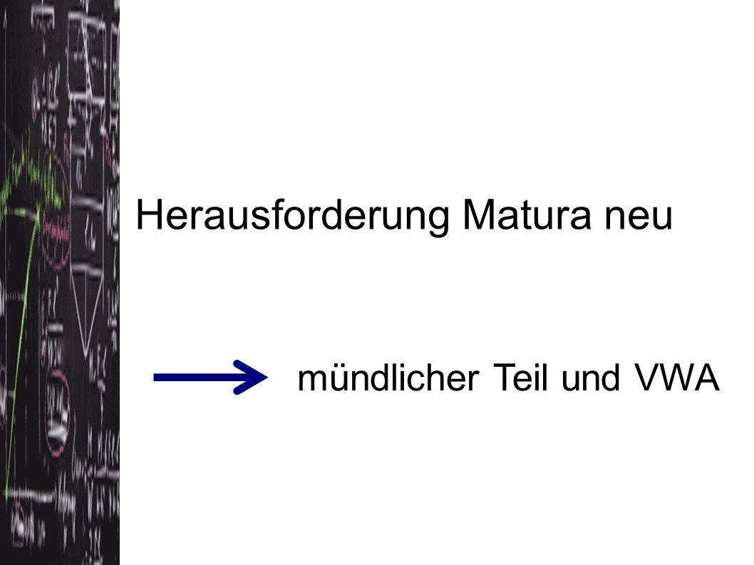 Herausforderung Matura neu mündlicher Teil und VWA
